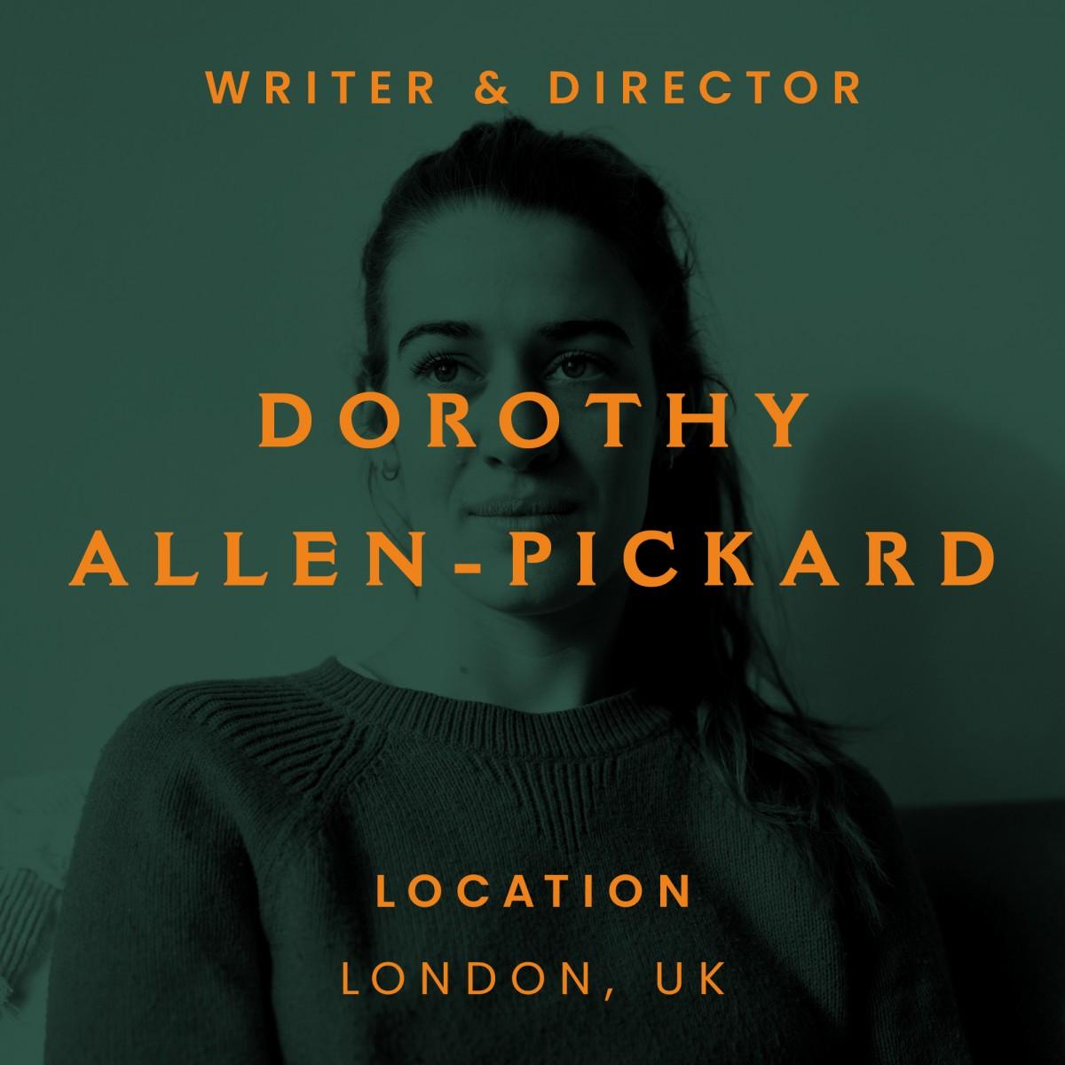 dorothy allen-pickard, London, director, writer