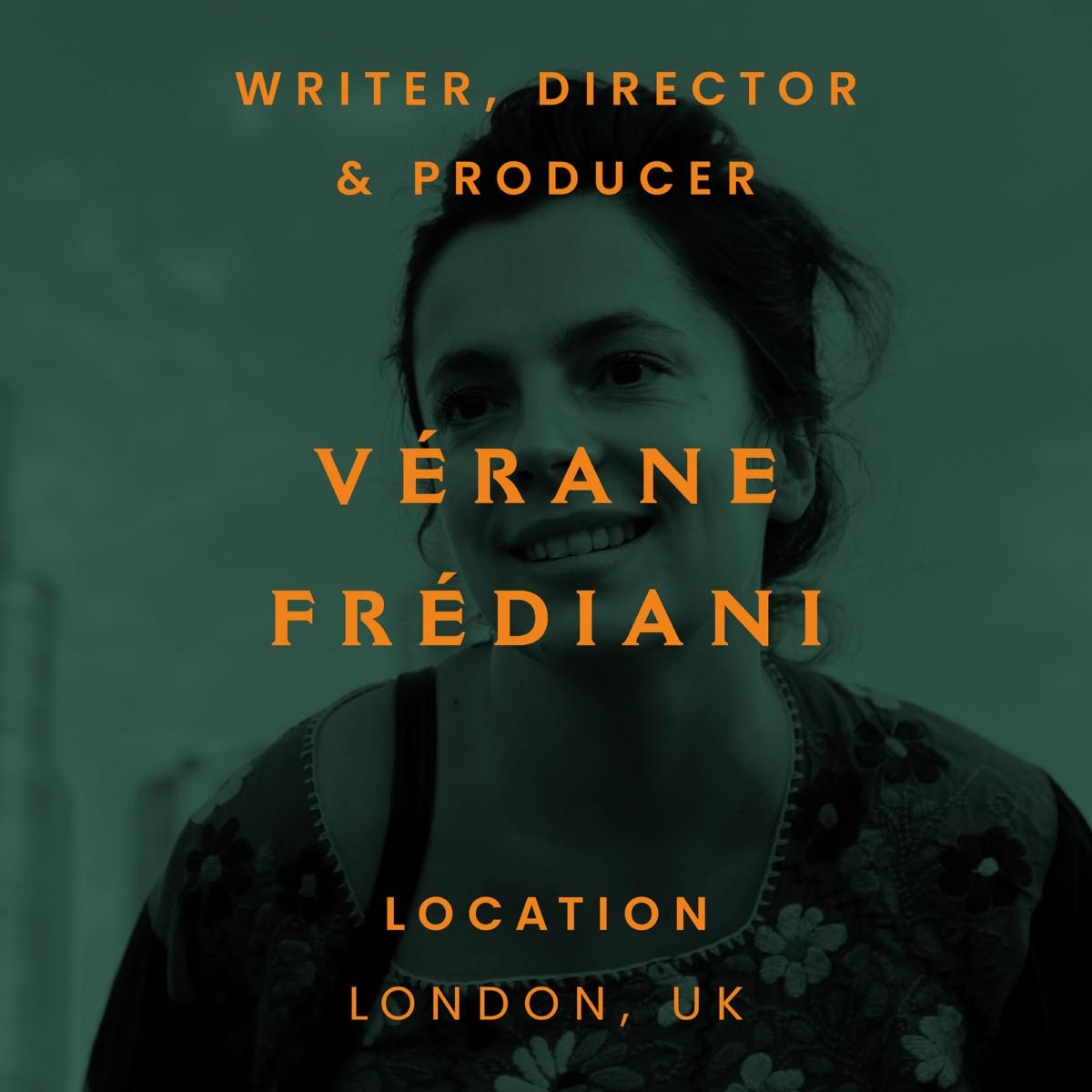 verane frediani, London, writer, director, producer