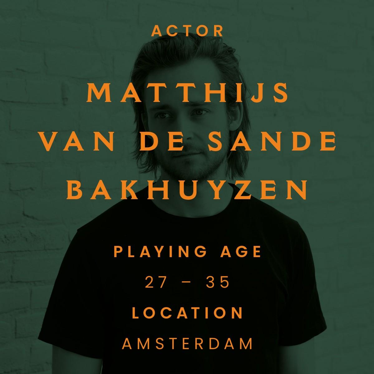Matthijs van de Sande Bakhuyzen, actor, Amsterdam
