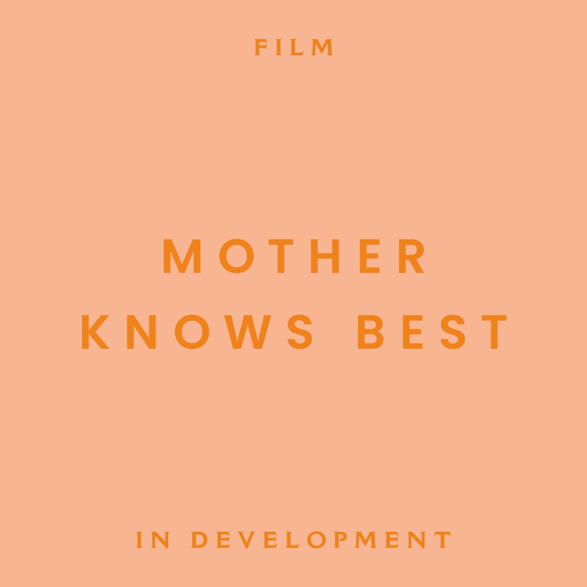 mother knows best, film, development