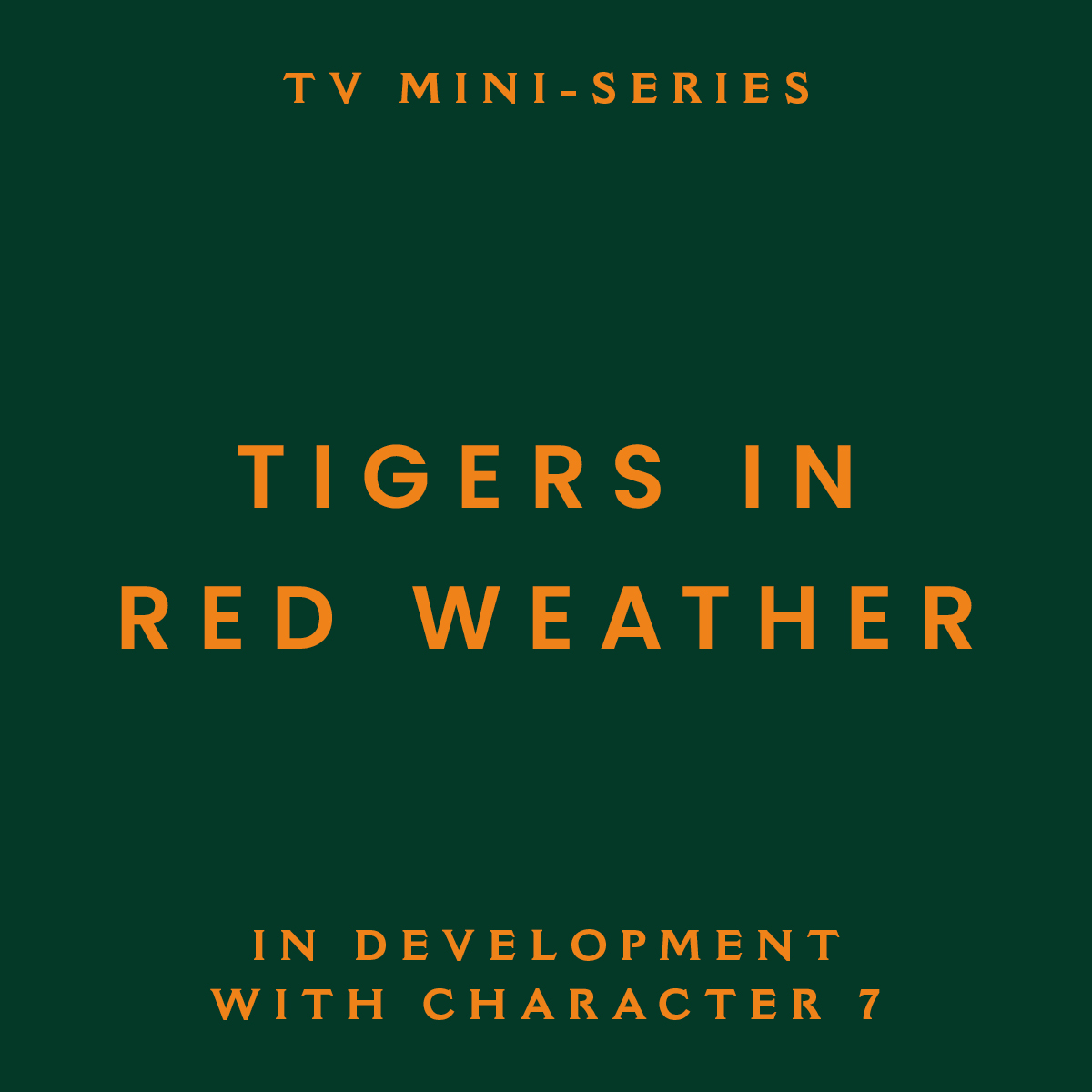 tigers in red weather, tv mini-series, in development, character 7, Stephen Garrett
